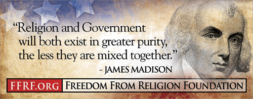 "[""Religion and Government will both exist in greater purity, the less they are mixed together."" - James Madison]"