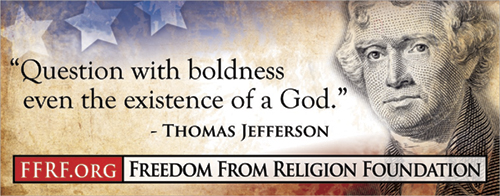 "[""Question with boldness even the existence of a God."" - Thomas Jefferson]"
